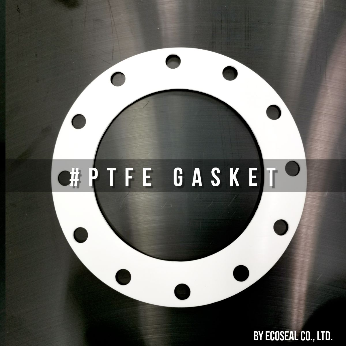PTFE Gasket เราก็ทำได้